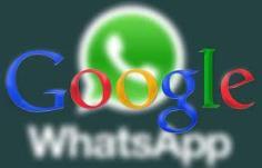 google and whatsapp